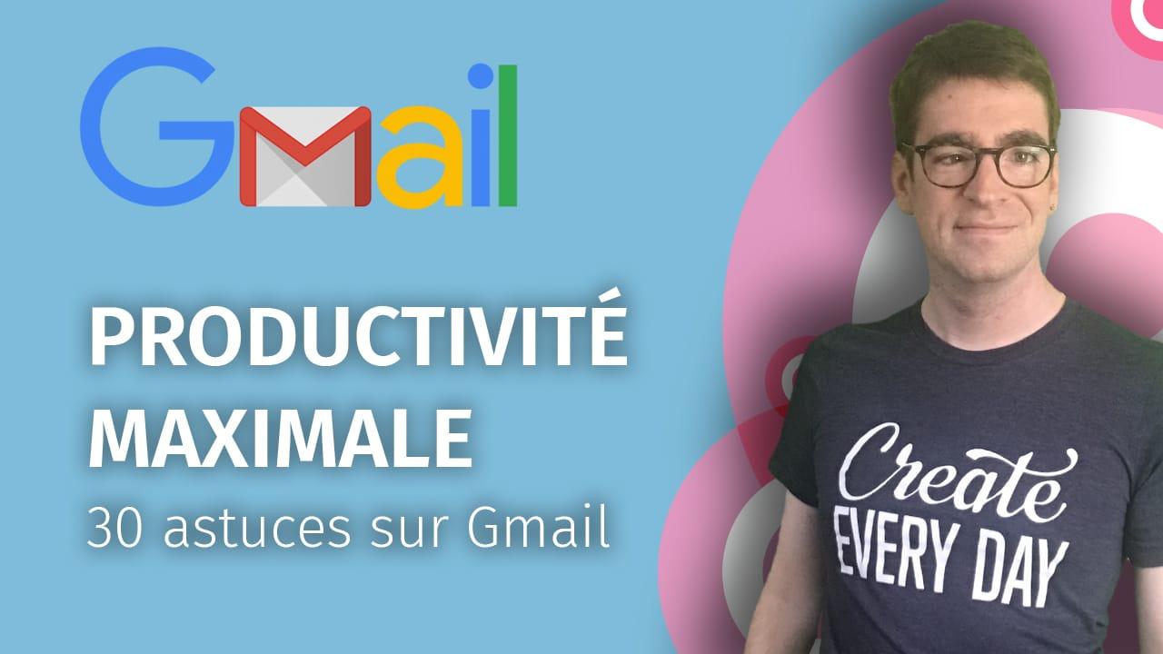 Entrepreneurs productif  : 30 astuces de productivité pour Gmail et ses emails