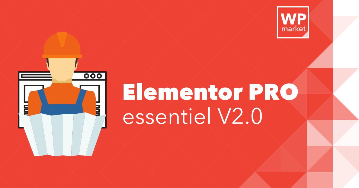 Elementor PRO essentiel V2